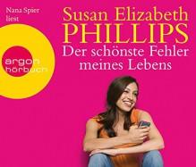 Der schönste Fehler meines Lebens (Hörbestseller) - Susan Elizabeth Phillips, Nana Spier, Elfriede Peschel