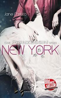 Die Prinzessin von New York - Jane Christo