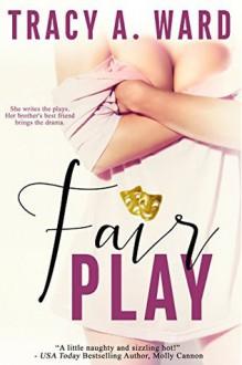 Fair Play - Tracy A. Ward,Sweet 'N Spicy Designs,Top E Publishing