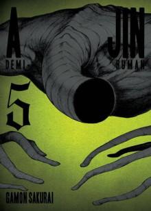 Ajin, Volume 5: Demi-Human - Gamon Sakurai