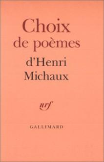 Choix de poèmes - Henri Michaux