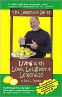 Living with Love, Laughter & Lemonade - Paul S. Bodner