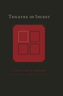 Theatre of Incest - Alain Arias-Misson