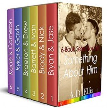 Something About Him: 6 Book Box Set - A.D. Ellis