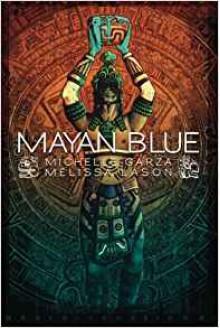 Mayan Blue - Michelle Garza, Melissa Lason