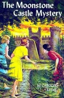 The Moonstone Castle Mystery - Carolyn Keene