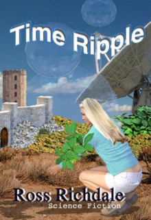 Time Ripple - Ross Richdale