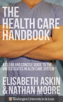 The Healthcare Handbook - Nathan Moore, Elisabeth Askin