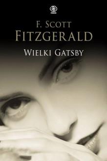 Wielki Gatsby - Fitzgerald F. Scott