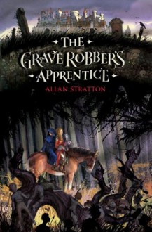 The Grave Robber's Apprentice - Allan Stratton