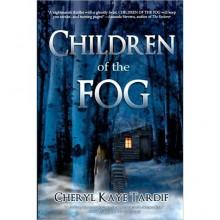 Children of the Fog - Cheryl Kaye Tardif