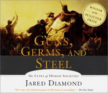 Guns, Germs and Steel: The Fates of Human Societies (Audiocd) - Jared Diamond, Grover Gardner