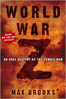 World War Z: An Oral History of the Zombie War -