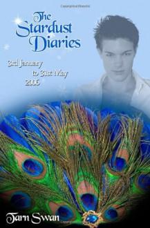 The Stardust Diaries 2006 - Tarn Swan