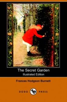 The Secret Garden: Walker Illustrated Classic (Walker Illustrated Classics) - Frances Hodgson Burnett, Inga Moore