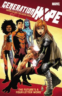 Generation Hope: The Future's a Four-Lettered Word - Kieron Gillen,Salva Espin