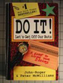 Do It!: Let's Get Off Our Buts - John-Roger, Peter McWilliams