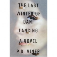 The Last Winter of Dani Lancing: A Novel (Audio) - Phil Viner