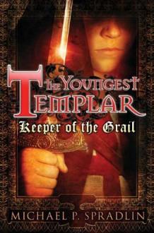 Keeper of the Grail - Michael P. Spradlin