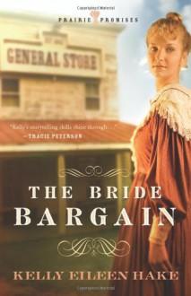 The Bride Bargain - Kelly Eileen Hake