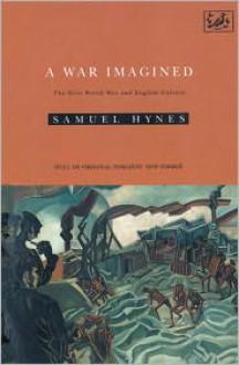A War Imagined - Samuel Hynes
