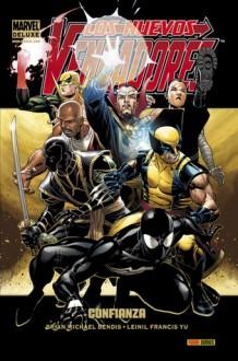 Los Nuevos Vengadores #7: Confianza (Los Nuevos Vengadores Marvel Deluxe #7) - Brian Michael Bendis, Leinil Francis Yu