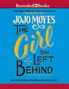 The Girl You Left Behind - Clare Corbett, Penelope Rawlins, Jojo Moyes