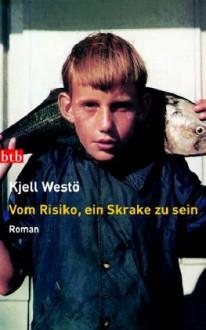 Vom Risiko, ein Skrake zu sein: Roman - Kjell Westö