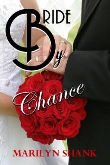 Bride By Chance - Marilyn Shank