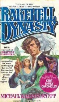Rakehell Dynasty - Michael William Scott