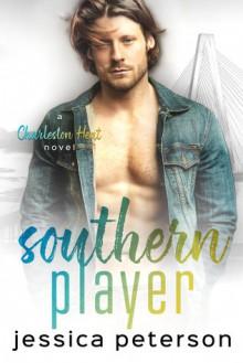 Southern Player (Charleston Heat #2) - Jessica Peterson
