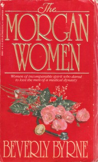 The Morgan Women - Beverly Byrne