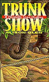 Trunk Show: A Charlotte Sams Mystery - Alison Glen