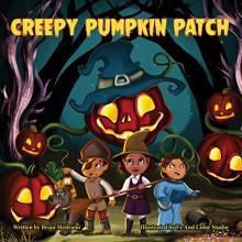 Creepy Pumpkin Patch - Brian Medrano,Kaustuv Brahmachari