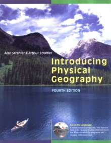 Introducing Physical Geography - Arthur N. Strahler