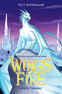 Wings of Fire Book Seven: Winter Turning - Tui T. Sutherland