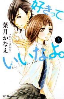 Sukitte iinayo (Say I Love You) Vol.3 [In Japanese] - Kanae Hazuki