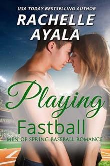 Playing Fastball - Rachelle Ayala