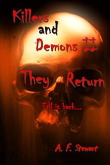 Killers and Demons II: They Return - A. F. Stewart