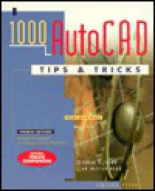 1000 AutoCAD Tips and Tricks - George O. Head, Jan Doster Head