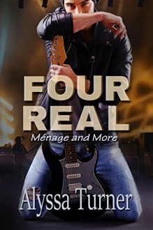 Four Real: Ménage and More - Alyssa Turner