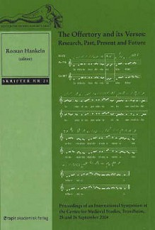 The Offertory and Its Verses: Research, Past, Present and Future - Roman Hankeln