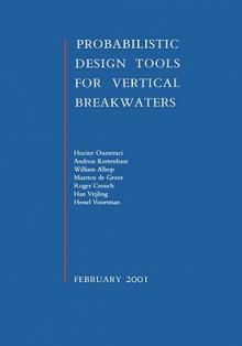Probabilistic Design Tools for Vertical Breakwaters - Oumeraci, M. de Groot, A. Kortenhaus, W. Allsop, R. Crouch, H. Vrijling, H. Voortman
