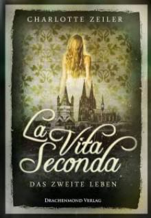 La Vita Seconda: Das zweite Leben - Charlotte Zeiler