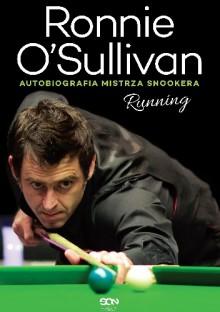 Running. Autobiografia mistrza snookera - Simon Hattenstone,Ronnie O'Sullivan