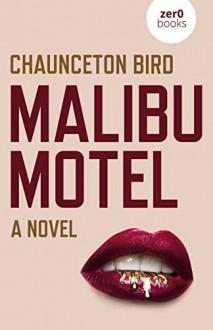 Malibu Motel - Chaunceton Bird