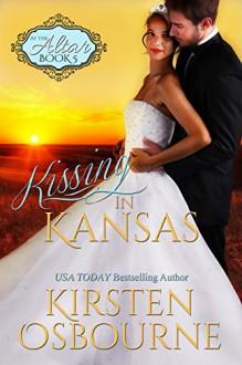 Kissing in Kansas (At the Altar Book 5) - Kirsten Osbourne