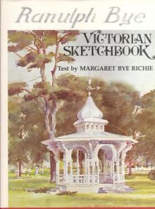 Victorian Sketchbook - Ranulph Bye, Margaret Bye Richie