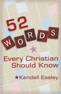 52 Words Every Christian Should Know - Kendell H. Easley