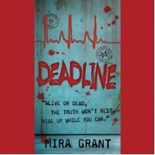Deadline - Chris Patton, Mira Grant, Nell Geislinger